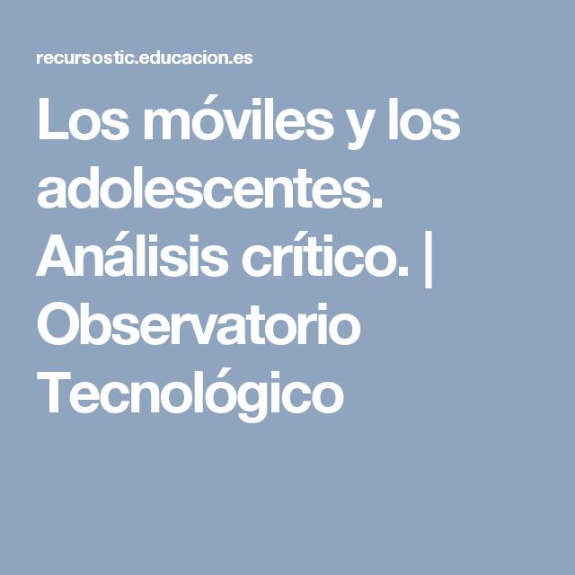 Los móviles y los adolescentes. Análisis crítico. | Observatorio Tecnológico