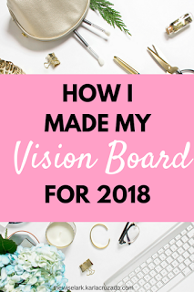 How I made my 2018 vision board - a step by step guide to vision board making