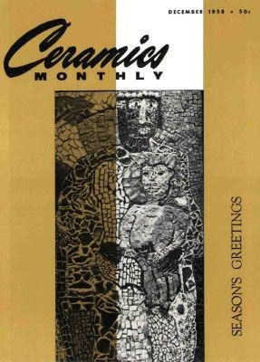 Ceramics Monthly December 1958 Ceramics Monthly Ceramics Monthly Ceramics Ceramic Art