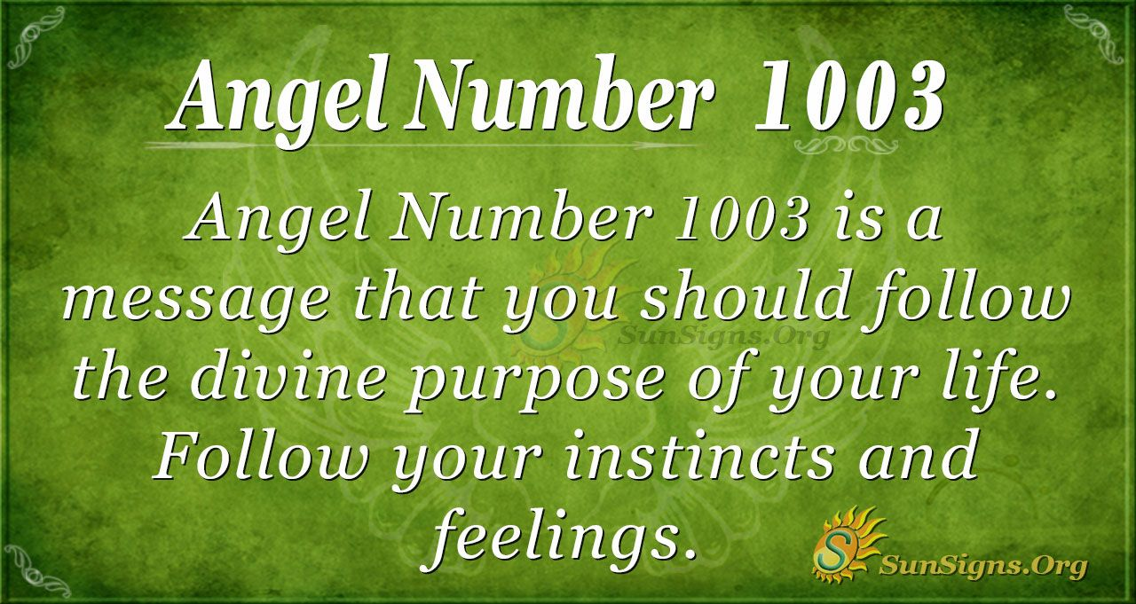 Angel Number 1003 Meaning | SunSigns.Org