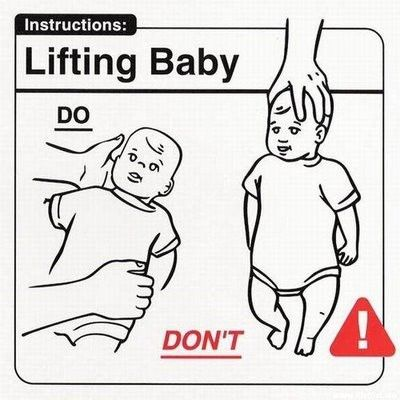 Instructions for lifting a baby.