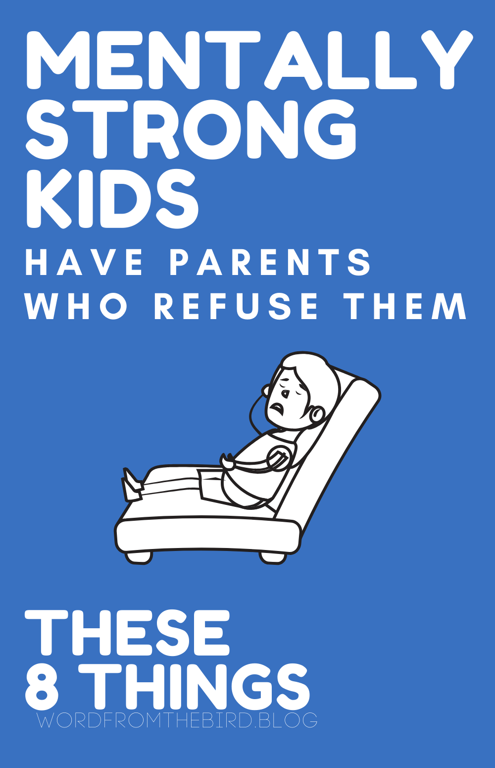 Raising Mentally Strong Kids in a Mentally Unstable World