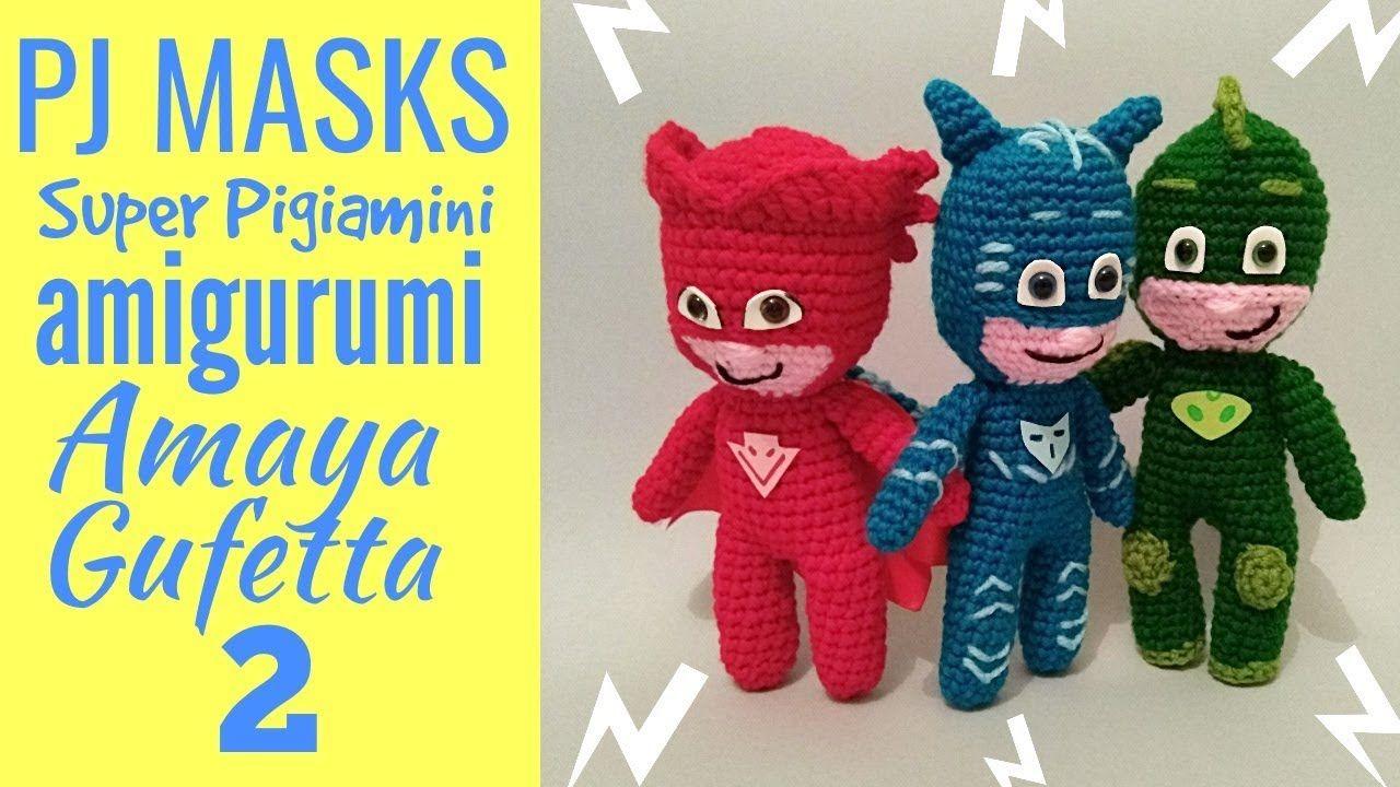 Pj Masks Super Pigiamini Amigurumi Video 2 Amaya Gufetta
