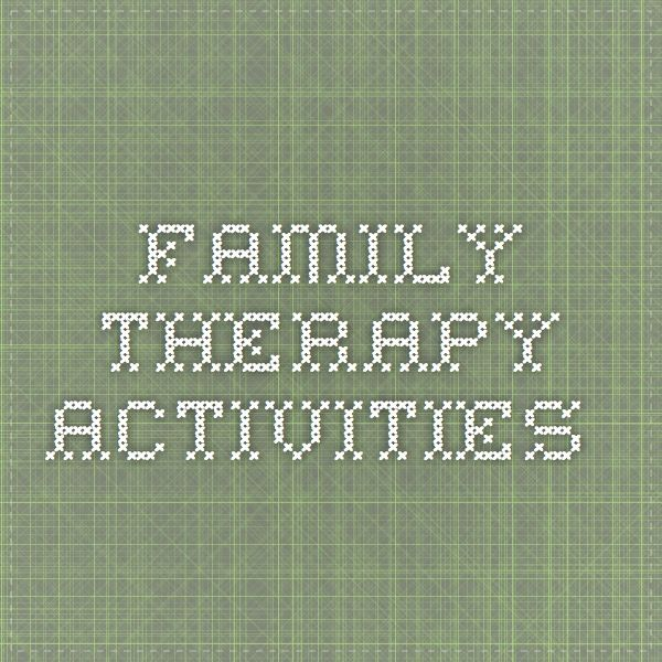 Family Therapy Activities Family Therapy Interventions