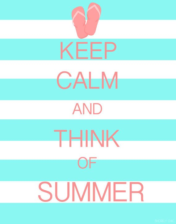 Keep Calm And Think Of Summer Poster By ShorelyChic On Etsy, $24.00