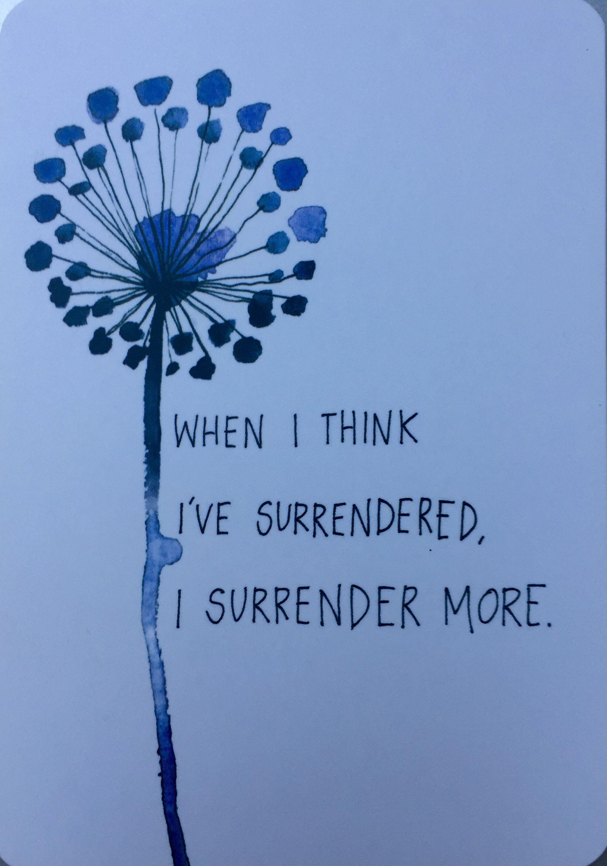 When I Think I Ve Surrendered I Surrender More Positive Words