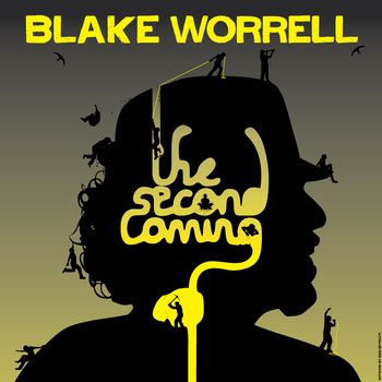 """Blake Worrell """"The Second Coming"""""""