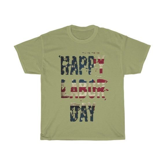 Happy labor Day t-shirt & labor Day t-shirt Unisex Heavy Cotton Tee #happylabordayimages