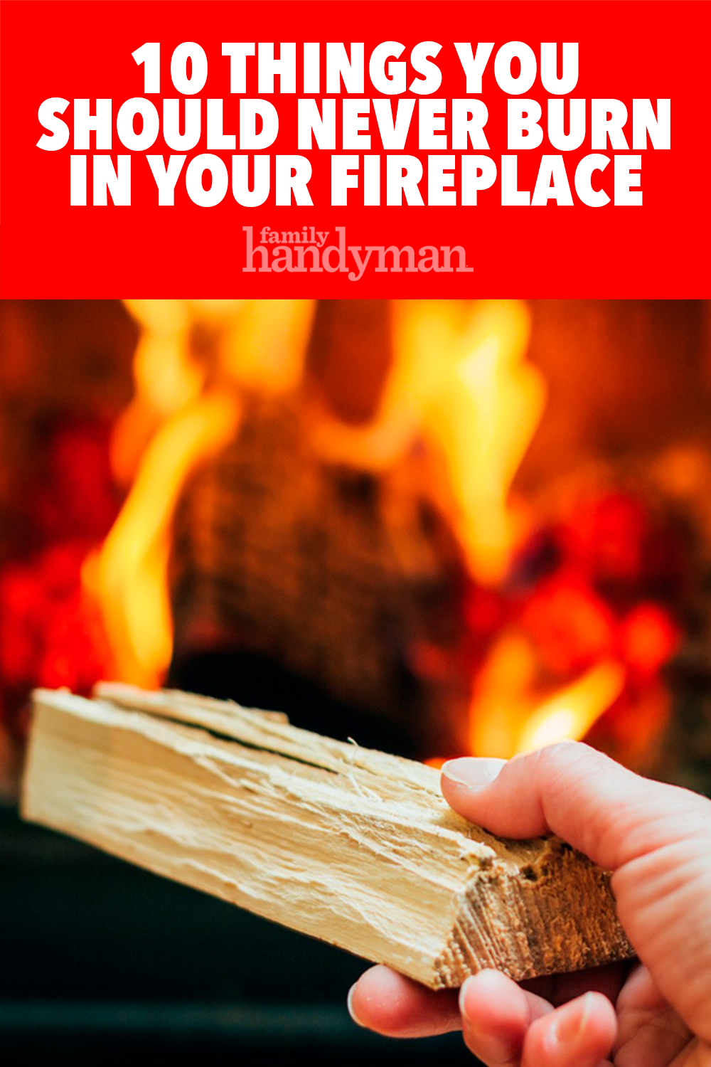 10 Things You Should Never Burn in Your Fireplace Home