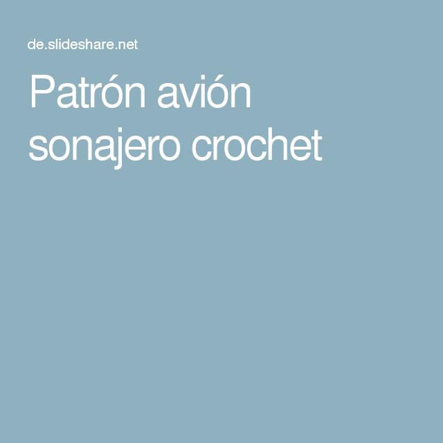 Patrón avión sonajero crochet | Proyectos que intentar | Pinterest ...
