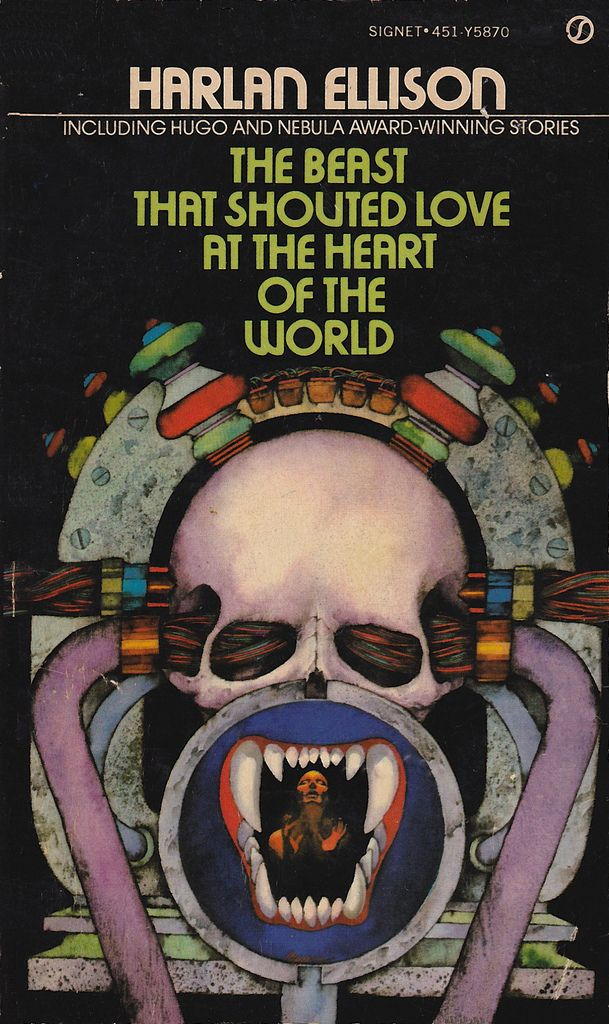 The Beast That Shouted Love At The Heart Of The World by Harlan Ellison Cover art by Bob Pepper