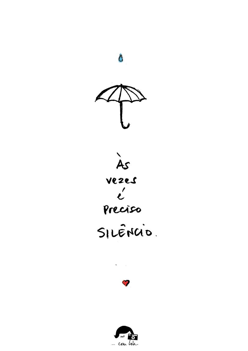 Silêncio. Silence.