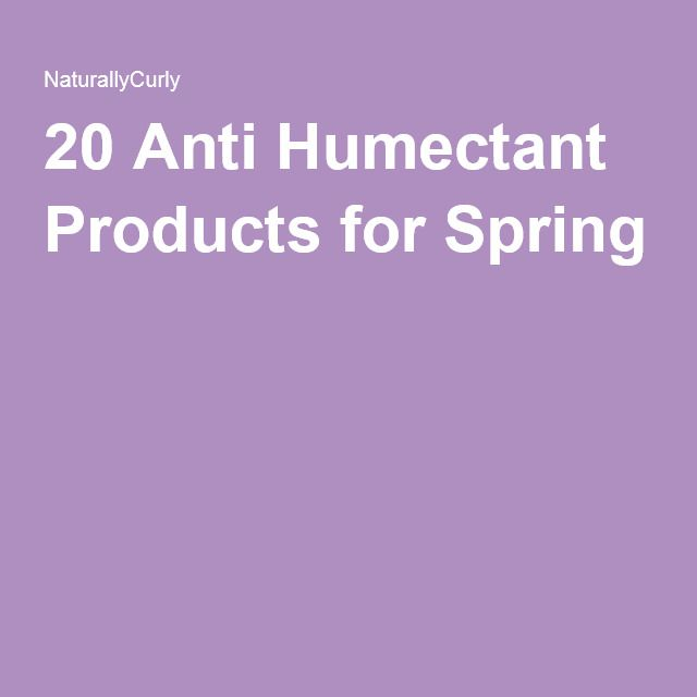 20 Anti Humectant Products for Spring