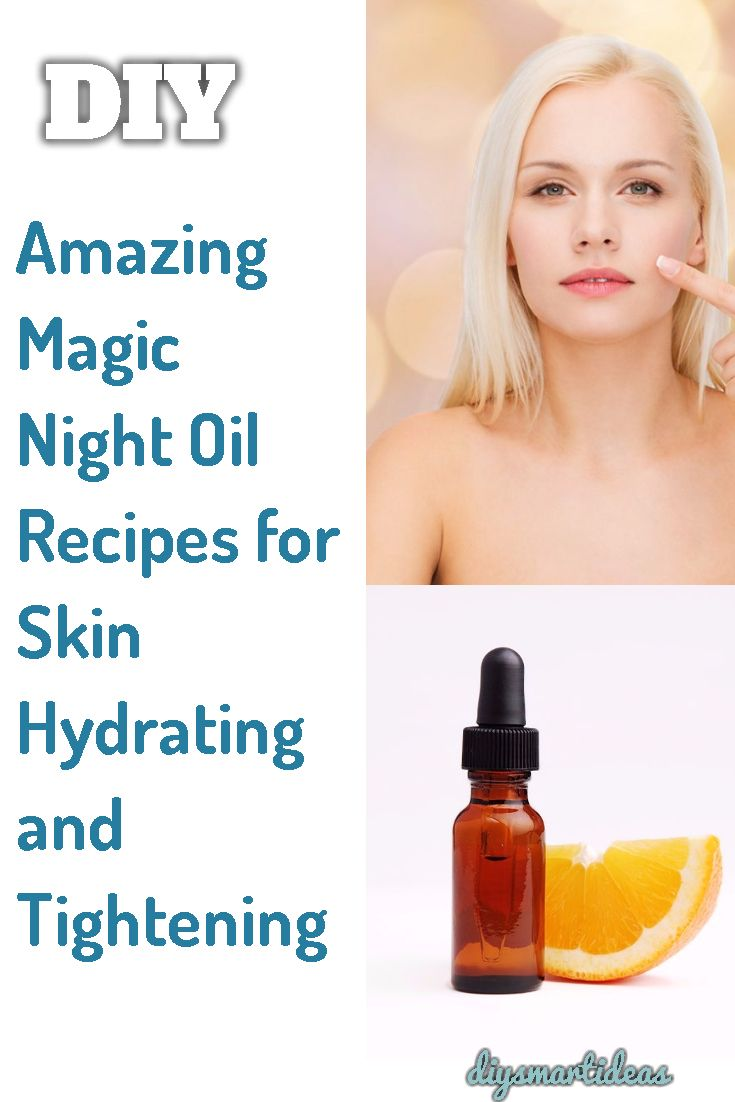 Photo of Amazing Magic Night Oil Recipes for Skin Hydrating and Tightening