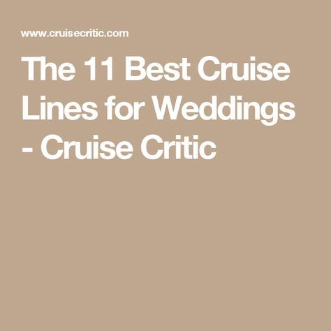 The 11 Best Cruise Lines For Weddings