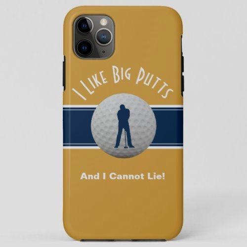 I Like Big Putts Golf Humor Fun Yellow Blue iPhone 11 Pro Max Case