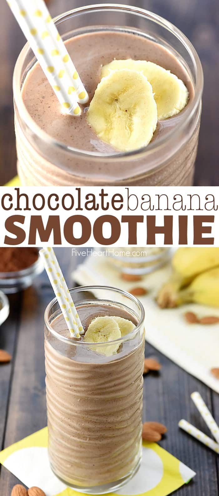 Chocolate Banana Smoothie ~ Healthy + DELICIOUS! • FIVEheartHOME