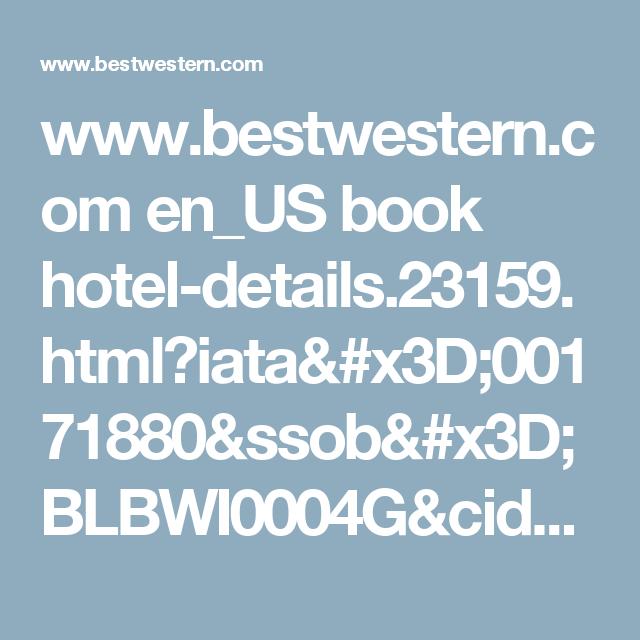 www.bestwestern.com en_US book hotel-details.23159.html?iata=00171880&ssob=BLBWI0004G&cid=BLBWI0004G:google:gmb:23159