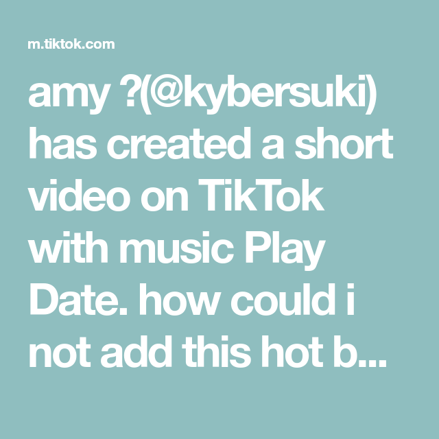 Amy Kybersuki Has Created A Short Video On Tiktok With Music Play Date How Could I Not Add This Hot Burnt Toast Into This Trend In 2020 Amy Songs Burnt Toast