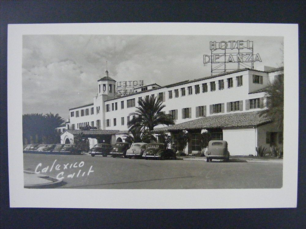Calexico California Ca Hotel De Anza Cars Real Photo Postcard Rppc 1940s 50s
