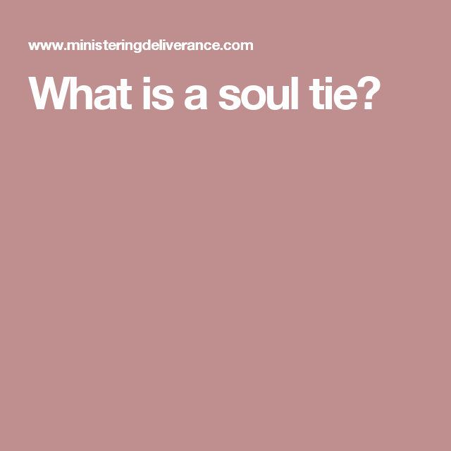 What is a soul tie?