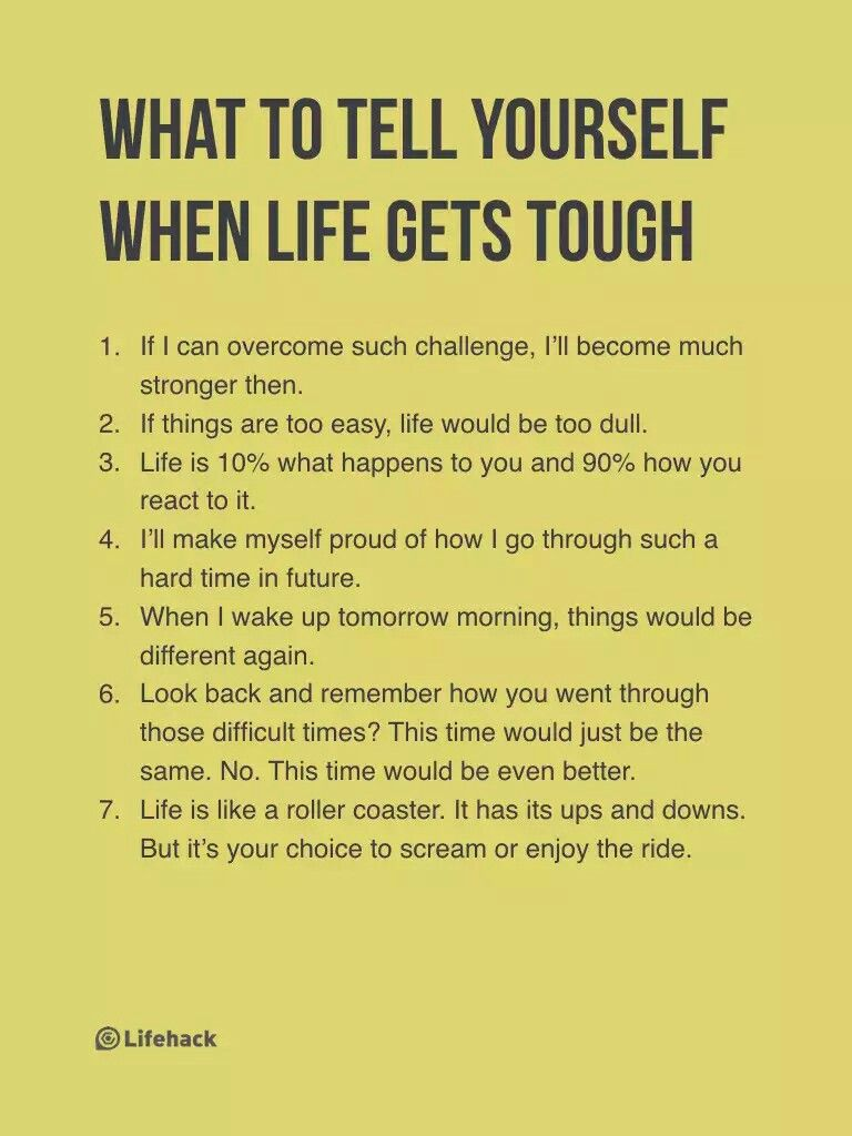 What To Tell When Things Get Tough Tiny Life Life Quotes Quotes