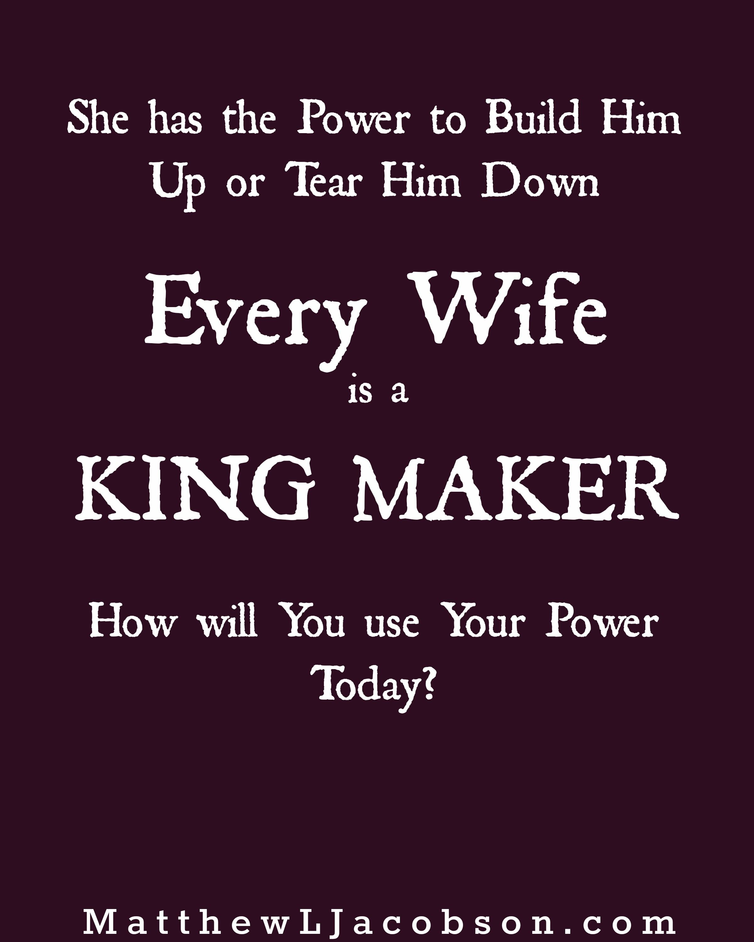 Strong Love Quotes For Him: Wives Are POWERFUL In The Lives Of Their Husbands. Build