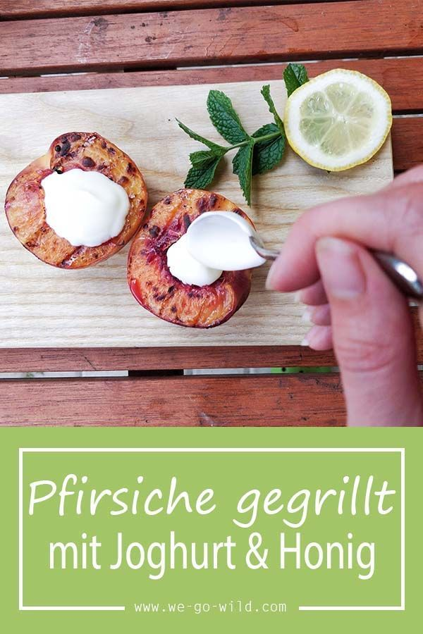 Gegrillte Pfirsiche mit Joghurt und Honig #peachideas