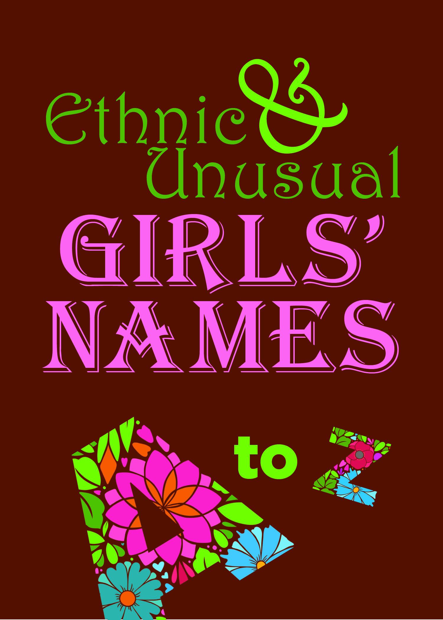 Beautiful Ethnic and Unusual Girls' Names | Cool Names | Unusual