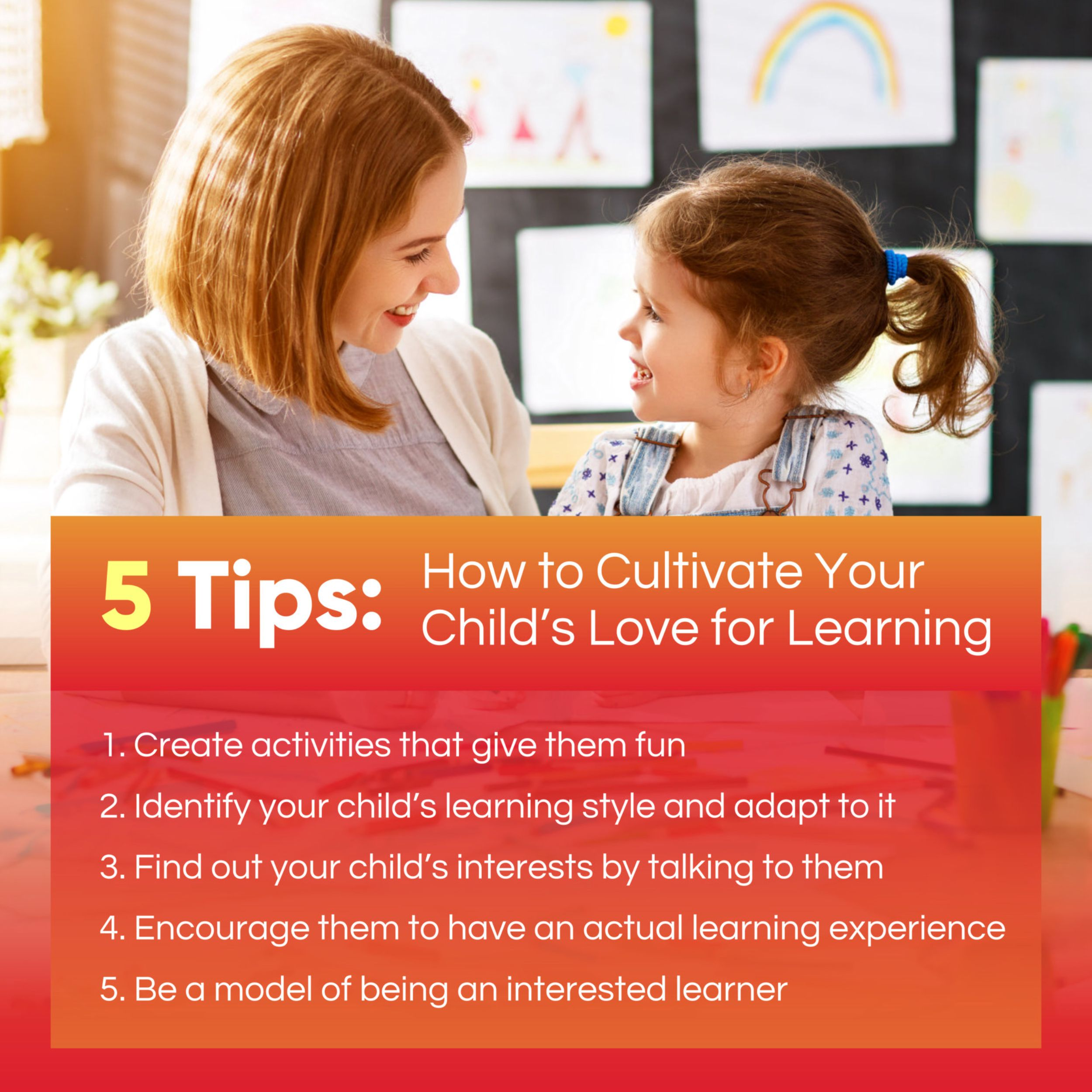 5 Tips How to Cultivate Your Child's Love for Learning
