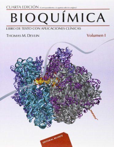 Bioquímica 4ed Con Apliciones Clínicas 2vols Autor Devlin Editorial Reverte Año 2015 Bioquimica Libros Bioquímica Libro De Texto
