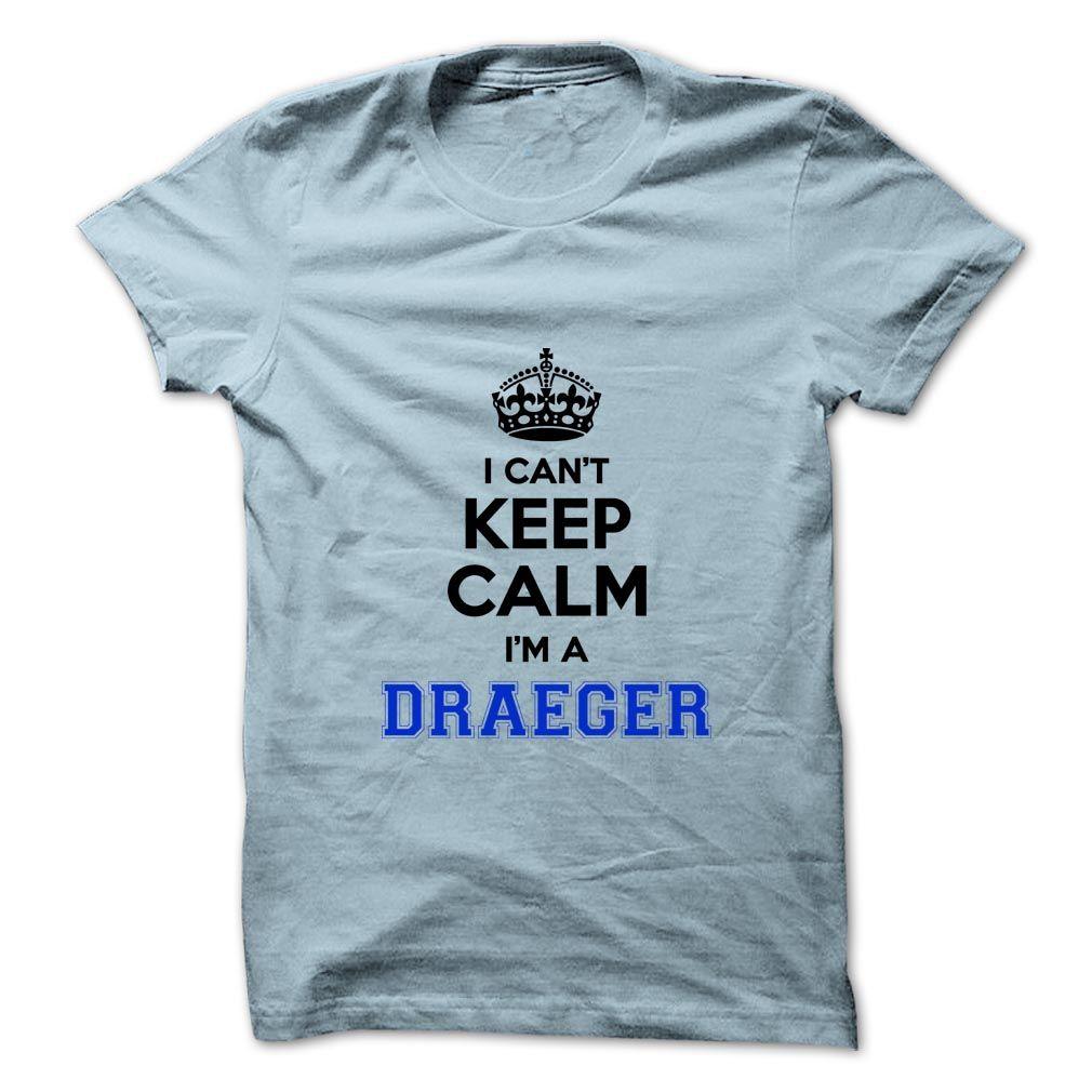 New tshirt name printing] I cant keep calm Im a DRAEGER