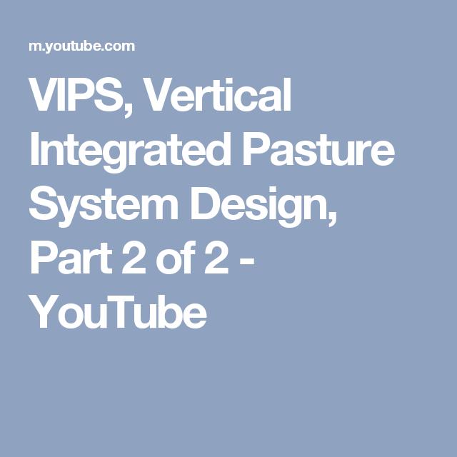 Vips Vertical Integrated Pasture System Design Part 2 Of 2 Youtube Survival Prepping System Design
