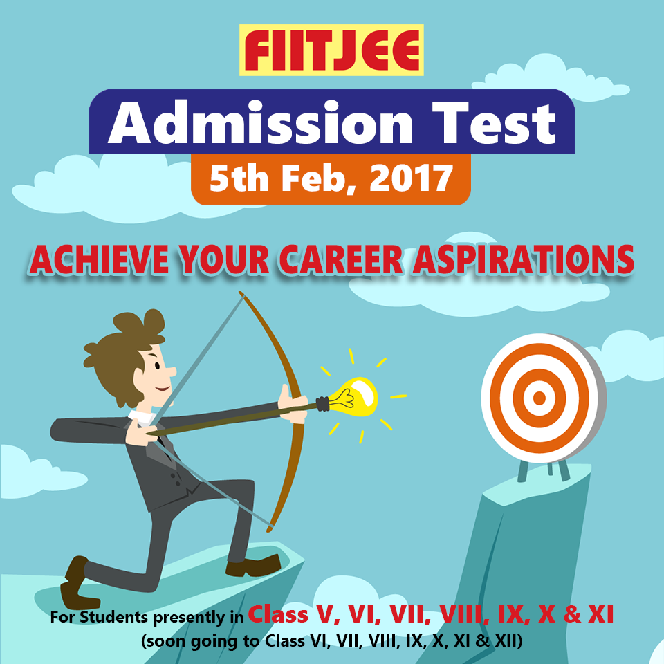 wish to study at country s premier engineering institute fiitjee fiitjee admission test scheduled on is a platform that will help you join fiitjee program and achieve your aspirations