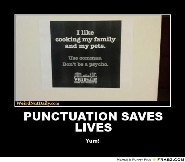 Funny Memes For Punctuation : Meme use punctuation google search memes grammar
