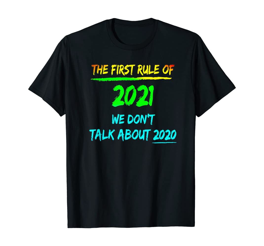 The First Rule Of 2021 Don't Talk About 2020 New Y