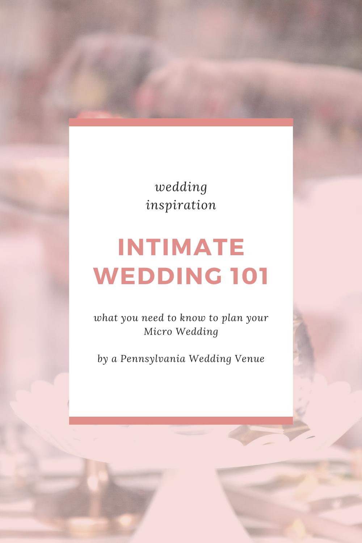 Intimate Wedding 101 Wedding Inspiration In 2020 Intimate Wedding Wedding Venues Pennsylvania Pennsylvania Wedding