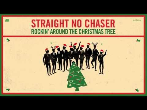 Straight No Chaser - Rockin' Around The Christmas Tree [Official Audio] -  YouTube - Straight No Chaser - Rockin' Around The Christmas Tree [Official