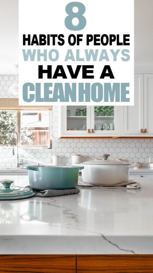 8 Habits of People Who Always Have Clean Homes