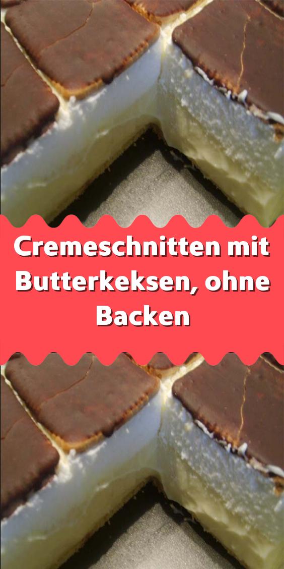 Kostliche Schnelle Cremeschnitten Ohne Backen In 2020 Butterkekse Kuchen Und Torten Rezepte Kuchen Rezepte Blechkuchen