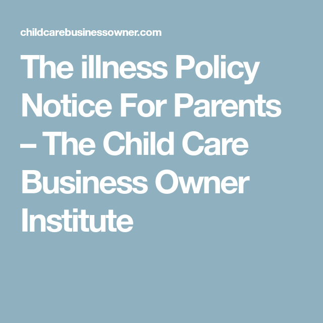 The illness Policy Notice For Parents | Parenting ...