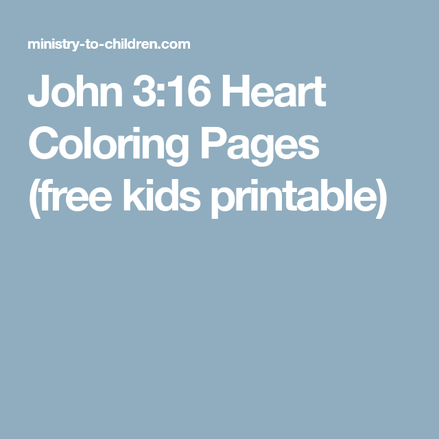 John 3:16 Heart Coloring Pages (free kids printable) | 2018 ...