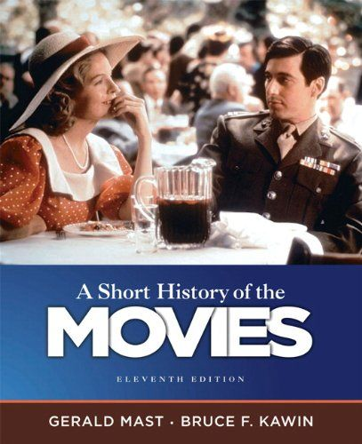 A Short History Of The Movies 11th Edition Gerald Mast Bruce F Kawin Movies History Best Books To Read