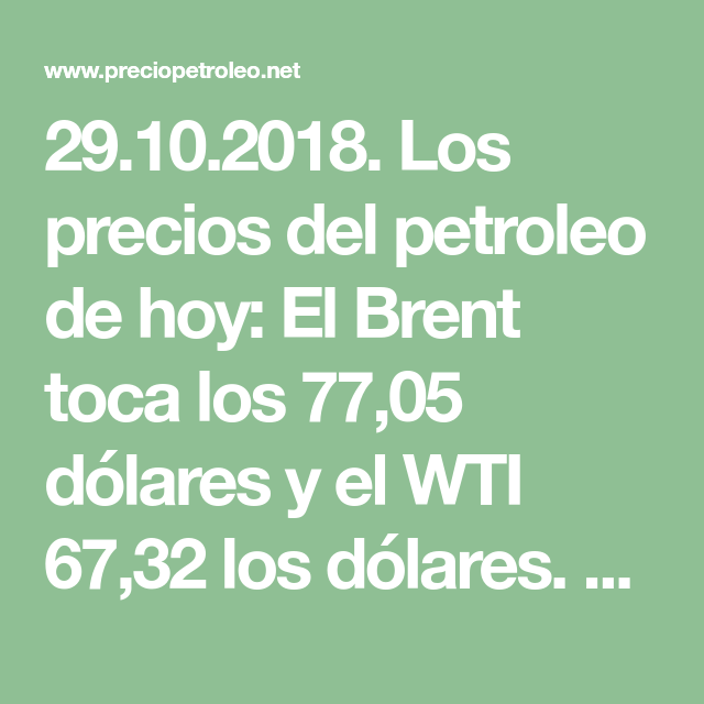 29 10 2018  Los precios del petroleo de hoy: El Brent toca