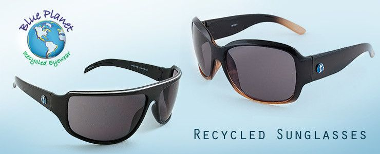 Recycled sunglasses! Frames are made from recycled material.