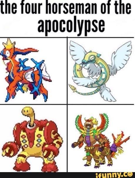 The Four Horseman Of The Apocalypse Ifunny Pokemon Memes Pokemon Funny Pikachu Memes