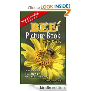 Free today 8.2.2013 Bee: A Picture Book For Kids To Learn Fun Facts About Bees And How They Make Honey (Nature´s Amazing! Series