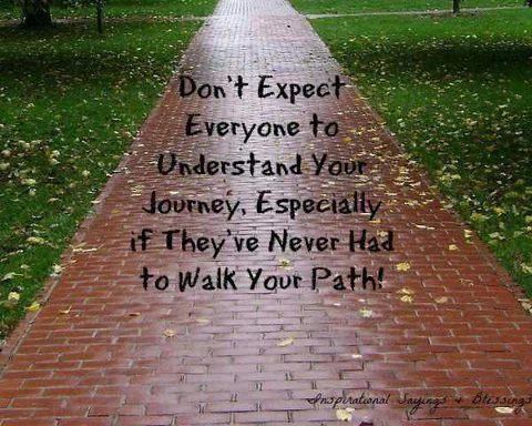 Don't expect everyone to understand your journey, especially if they've never had to walk your path!