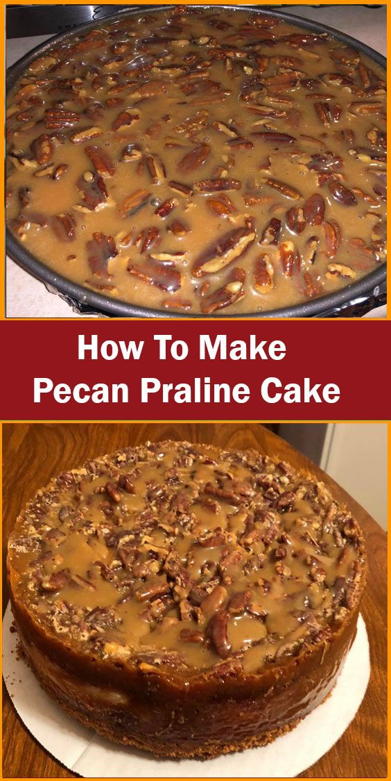 How To Make Pecan Praline Cake | Superfashion.us