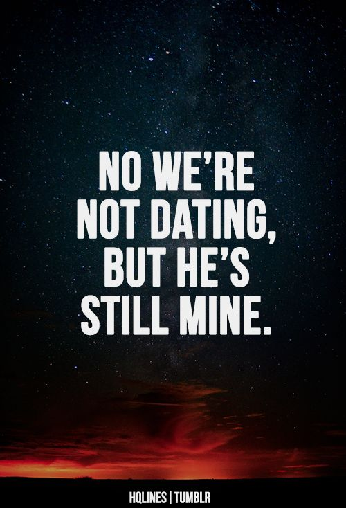 Were Not Dating But Hes Still Mine Tumblr